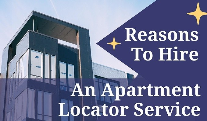 Reasons to hire an Apartment Locator Service – Infographic